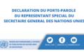 DECLARATION DU PORTE-PAROLE DU REPRESENTANT SPECIAL DU SECRETAIRE GENERAL DES NATIONS UNIES